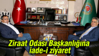 Aksaray Ziraat Odası Başkanlığına iade-i ziyaret