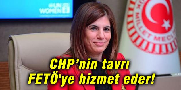İlknur İnceöz: CHP'nin tavrı FETÖ'ye hizmet eder!