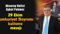 Vali Pekmez'in 29 Ekim Cumhuriyet Bayramı kutlama mesajı