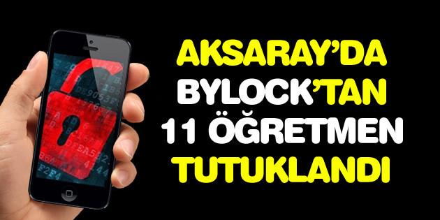 ByLock'tan 11 öğretmen tutuklandı