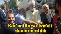 Kur'an Kursu temeli dualarla atıldı