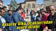 Aksaray Ülkü Ocakları'ndan aşure ikramı