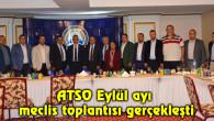 ATSO Eylül ayı meclis toplantısı gerçekleşti