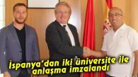 İspanya'dan iki üniversite ile anlaşma imzalandı