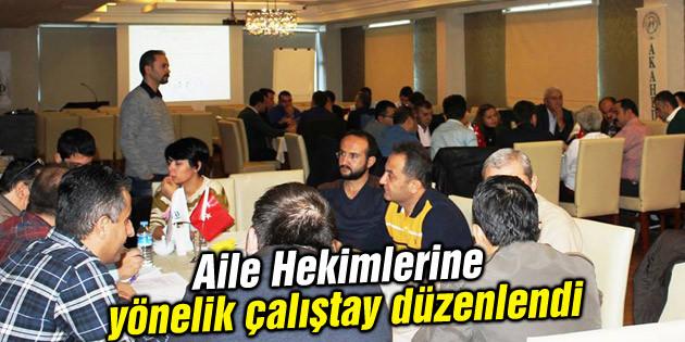 Aksaray Aile Hekimleri Derneği'nce çalıştay düzenlendi