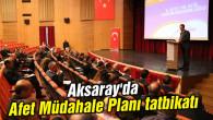 Aksaray'da 'Afet Müdahale Planı' tatbikatı yapıldı
