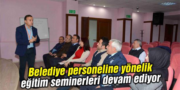 Belediye personeline yönelik eğitim seminerleri devam ediyor
