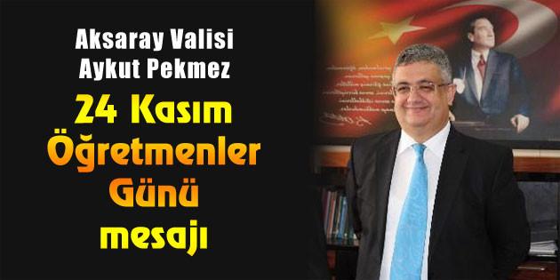 Vali Aykut Pekmez'den Öğretmenler Günü mesajı