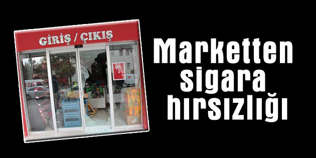 Marketten sigara hırsızlığı