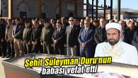 Şehit Süleyman Duru'nun babası vefat etti