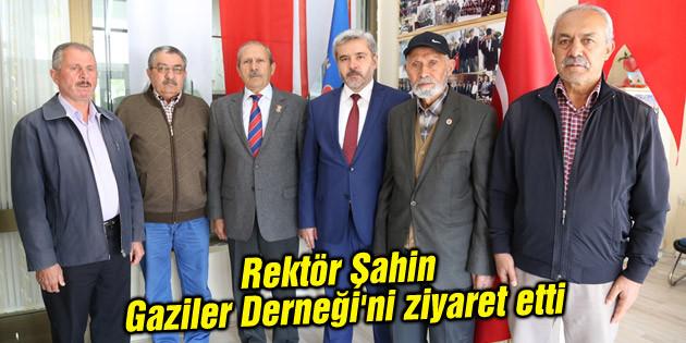 Rektör Şahin Gaziler Derneği'ni ziyaret etti