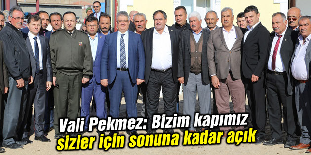 Vali Pekmez: Bizim kapımız sizler için sonuna kadar açık