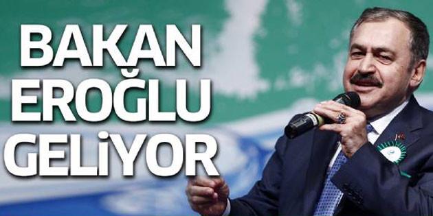 Orman ve Su İşleri Bakanı Eroğlu Aksaray'a geliyor