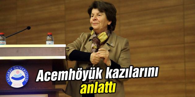 Prof. Dr. Aliye Öztan Acemhöyük kazılarını anlattı