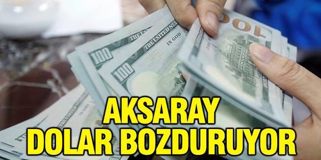 Aksaray dolar bozduruyor
