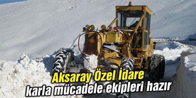 Aksaray Özel İdare karla mücadele ekipleri hazır