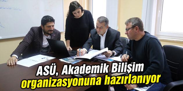ASÜ Akademik Bilişim organizasyonuna hazırlanıyor
