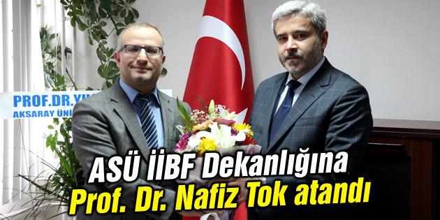 İİBF Dekanlığına Prof. Nafiz Tok atandı