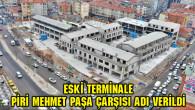 Eski Terminale Piri Mehmet Paşa Çarşısı adı verildi