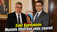 Eskil Kaymakamı Mustafa İlhan'dan veda ziyareti