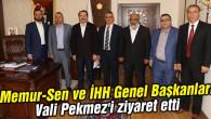 Memur-Sen ve İHH Genel Başkanları Vali Pekmez'i ziyaret etti