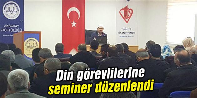 Din görevlilerine seminer düzenlendi