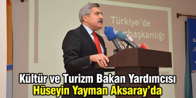 Kültür ve Turizm Bakan Yardımcısı Hüseyin Yayman, Aksaray'da