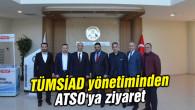 TÜMSİAD yönetiminden ATSO'ya ziyaret