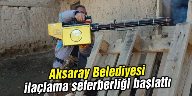 Aksaray Belediyesi ilaçlama seferberliği başlattı