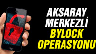 Aksaray Merkezli FETÖ operasyonu: 22 gözaltı