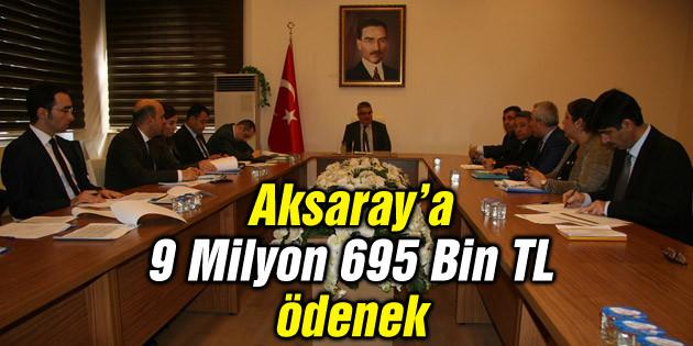 KÖYDES kapsamında Aksaray'a 9 milyon 695 bin TL ödenek