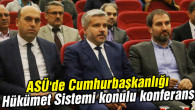 ASÜ'de Cumhurbaşkanlığı Hükümet Sistemi konulu konferans
