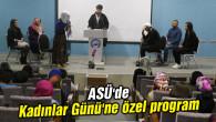 ASÜ'de Kadınlar Günü'ne özel program