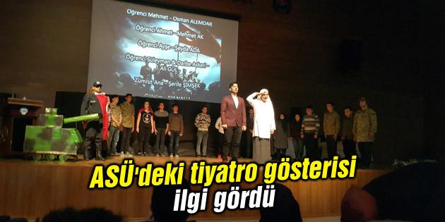 ASÜ'deki tiyatro gösterisi ilgi gördü