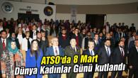 ATSO'da 8 Mart Dünya Kadınlar Günü kutlandı
