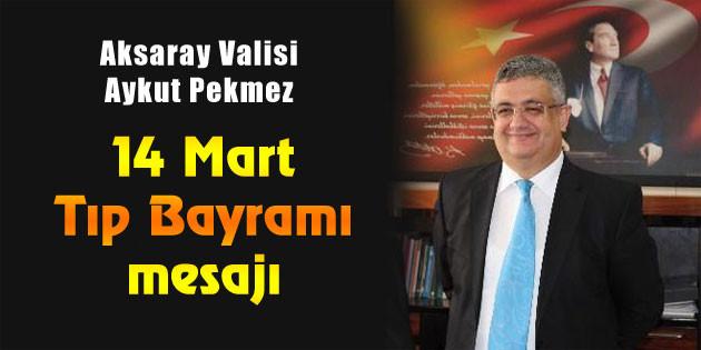 Vali Pekmez'den 14 Mart Tıp Bayramı mesajı