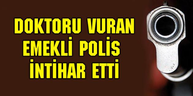 Aksaray'da doktoru vuran emekli polis intihar etti!
