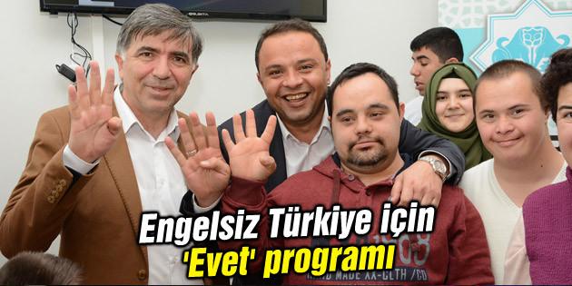 Engelsiz Türkiye için 'Evet' programı