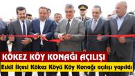 Eskil Kökez Köyü Köy Konağı açılışı yapıldı