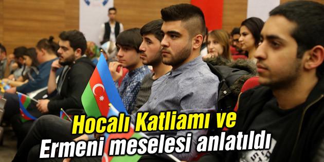 Hocalı Katliamı ve Ermeni meselesi anlatıldı