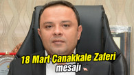Ak Parti İl Başkanı Karatay'dan 18 Mart mesajı