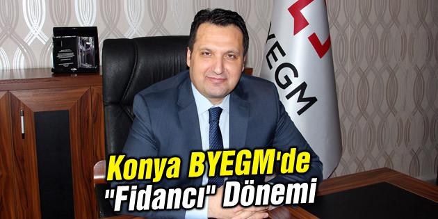 """Konya BYEGM'de """"Fidancı"""" Dönemi"""