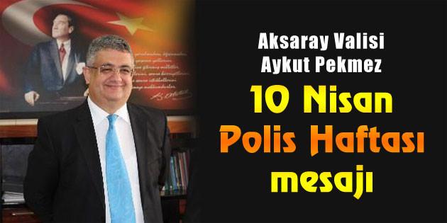 Vali Pekmez'den 10 Nisan mesajı