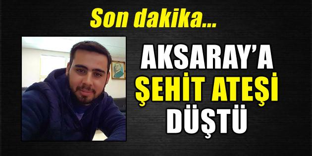 Şehidin var Aksaray!