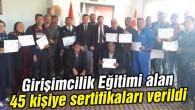 Uygulamalı Girişimcilik Eğitimi alan 45 kişiye sertifikaları verildi