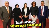 'Bizim Çocuklar' adlı program düzenlendi