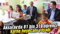 Aksaray'da 81 bin 319 öğrenci karne heyecanı yaşadı
