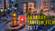 Aksaray Tanıtım Filmi – 2017