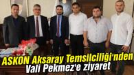 ASKON Aksaray Temsilciliği'nden Vali Pekmez'e ziyaret