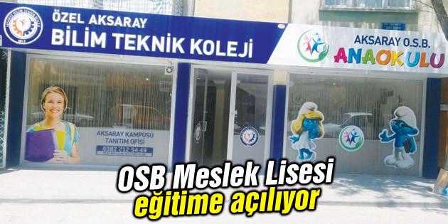 OSB Meslek Lisesi eğitime açılıyor